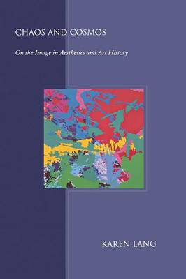 Chaos and Cosmos: On the Image in Aesthetics and Art History (Paperback)