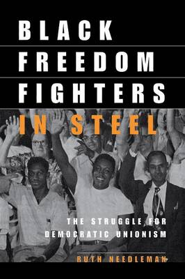 Black Freedom Fighters in Steel: The Struggle for Democratic Unionism (Paperback)