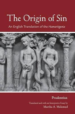 "The Origin of Sin: An English Translation of the ""Hamartigenia"" - Cornell Studies in Classical Philology (Paperback)"