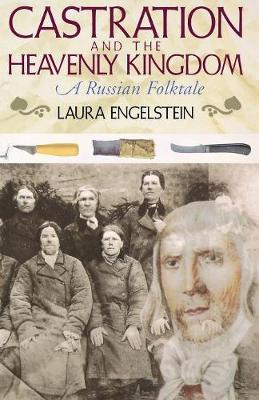 Castration and the Heavenly Kingdom: A Russian Folktale (Paperback)