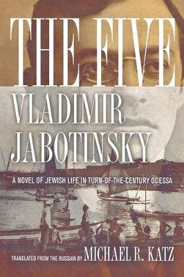 The Five: A Novel of Jewish Life in Turn-of-the-Century Odessa (Paperback)