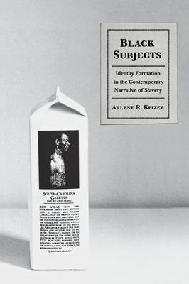 Black Subjects: Identity Formation in the Contemporary Narrative of Slavery (Paperback)