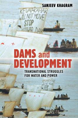 Dams and Development: Transnational Struggles for Water and Power (Paperback)