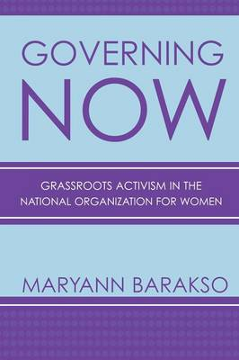 Governing NOW: Grassroots Activism in the National Organization for Women (Paperback)
