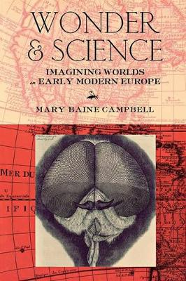 Wonder and Science: Imagining Worlds in Early Modern Europe (Paperback)