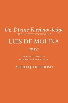 """On Divine Foreknowledge: Part IV of the """"Concordia"""" (Paperback)"""