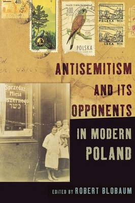 Antisemitism and Its Opponents in Modern Poland (Paperback)