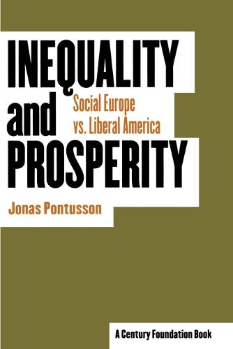 Inequality and Prosperity: Social Europe vs. Liberal America - Cornell Studies in Political Economy (Paperback)