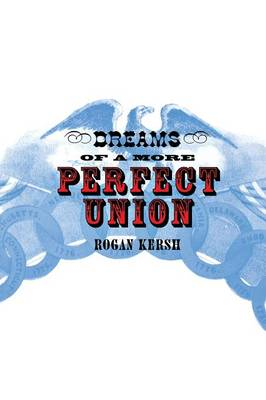 Dreams of a More Perfect Union (Paperback)
