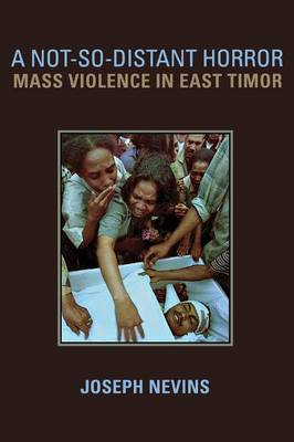 A Not-So-Distant Horror: Mass Violence in East Timor (Paperback)