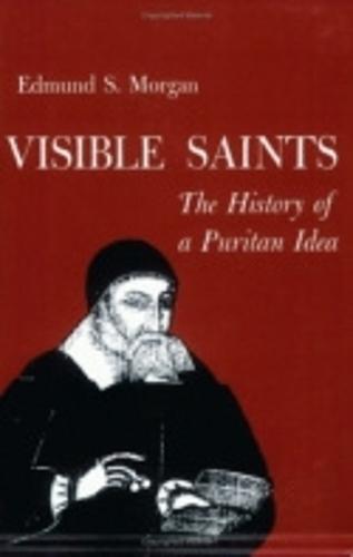 Visible Saints: The History of a Puritan Idea (Paperback)