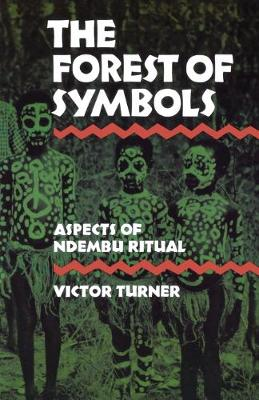 The Forest of Symbols: Aspects of Ndembu Ritual (Paperback)