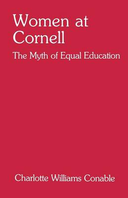 Women at Cornell: The Myth of Equal Education (Paperback)