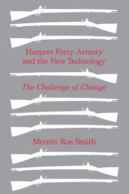 Harpers Ferry Armory and the New Technology: The Challenge of Change (Paperback)