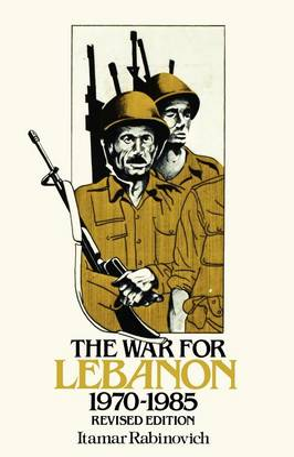 The War for Lebanon, 1970-1985 (Paperback)
