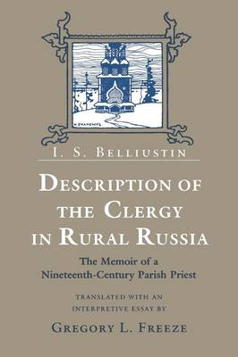 Description of the Clergy in Rural Russia: The Memoir of a Nineteenth-Century Parish Priest (Paperback)