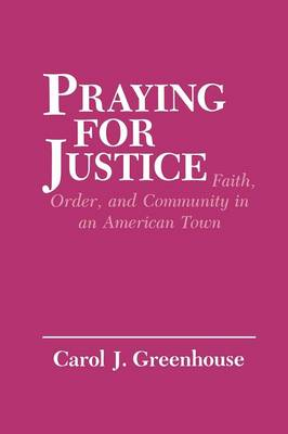 Praying for Justice: Faith, Order, and Community in an American Town - The Anthropology of Contemporary Issues (Paperback)