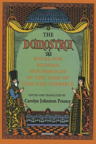 The Domostroi: Rules for Russian Households in the Time of Ivan the Terrible (Paperback)