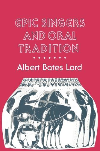 Epic Singers and Oral Tradition - Myth and Poetics (Paperback)