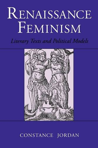 Renaissance Feminism: Literary Texts and Political Models (Paperback)