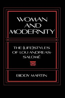 Woman and Modernity: The (Life)Styles of Lou Andreas-Salome - Reading Women Writing (Paperback)