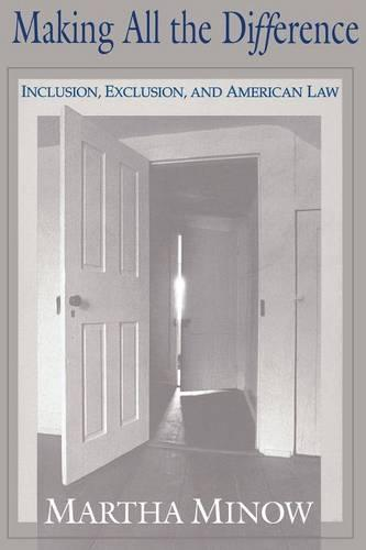 Making All the Difference: Inclusion, Exclusion, and American Law (Paperback)