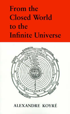 From the Closed World to the Infinite Universe (Paperback)