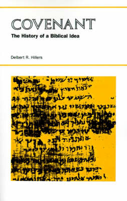 Covenant: The History of a Biblical Idea - Seminar in the History of Ideas (Paperback)