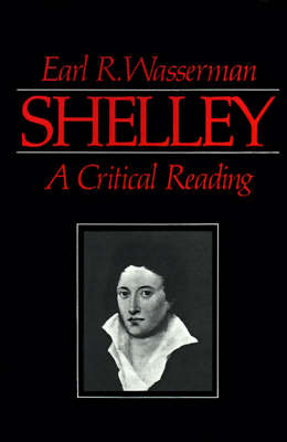 Shelley: A Critical Reading (Paperback)