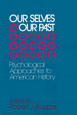 Our Selves/Our Past: Psychological Approaches to American History (Paperback)