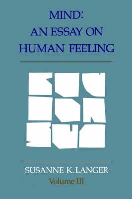 Mind: Volume 3: An Essay on Human Feeling (Paperback)