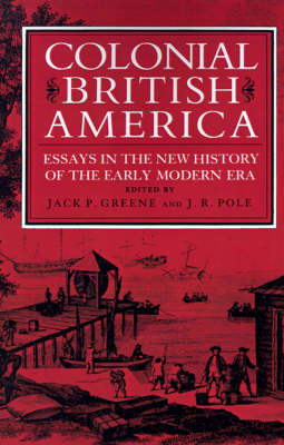 Colonial British America: Essays in the New History of the Early Modern Era (Paperback)