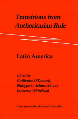 Transitions from Authoritarian Rule: Volume 2: Latin America (Paperback)
