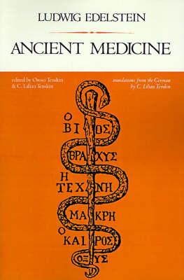 Ancient Medicine: Selected Papers of Ludwig Edelstein (Paperback)