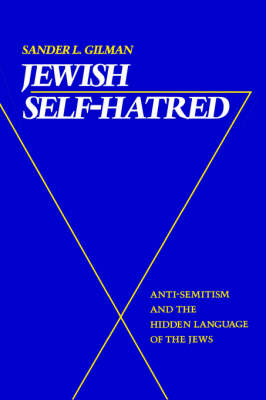 Jewish Self-Hatred: Anti-Semitism and the Hidden Language of the Jews (Paperback)