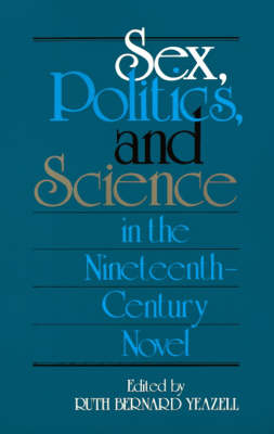 Sex, Politics, and Science in the Nineteenth-Century Novel - Selected Papers from the English Institute (Paperback)
