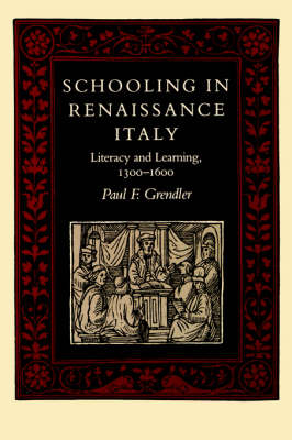 Schooling in Renaissance Italy: Literacy and Learning, 1300-1600 - The Johns Hopkins University Studies in Historical and Political Science (Paperback)