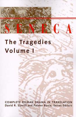 Seneca: Volume 1: The Tragedies (Paperback)
