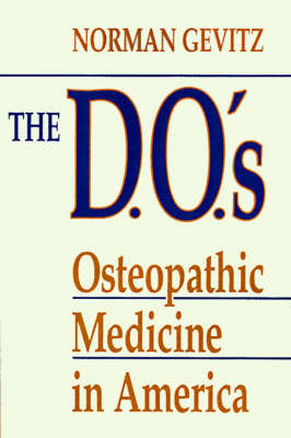 The D.O.'s: Osteopathic Medicine in America (Paperback)