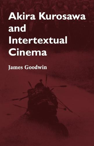 Akira Kurosawa and Intertextual Cinema (Paperback)