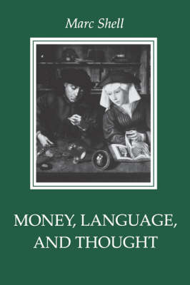 Money, Language, and Thought: Literary and Philosophic Economies from the Medieval to the Modern Era (Paperback)