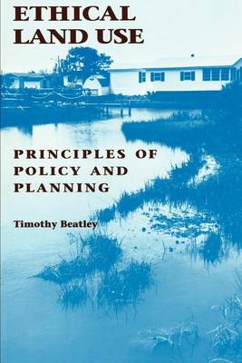 Ethical Land Use: Principles of Policy and Planning (Paperback)