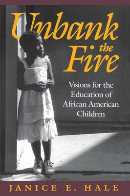 Unbank the Fire: Visions for the Education of African American Children (Paperback)