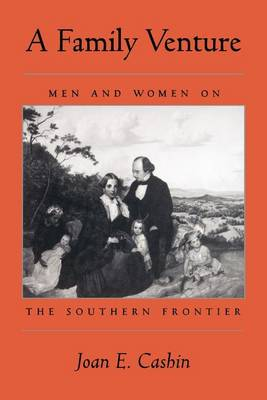 A Family Venture: Men and Women on the Southern Frontier (Paperback)