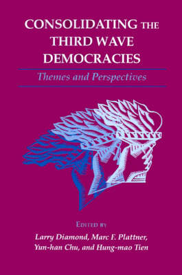 Consolidating the Third Wave Democracies - A Journal of Democracy Book (Paperback)
