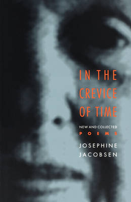 In the Crevice of Time: New and Collected Poems - Johns Hopkins: Poetry and Fiction (Paperback)