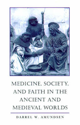 Medicine, Society, and Faith in the Ancient and Medieval Worlds (Paperback)