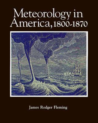 Meteorology in America, 1800-1870 (Paperback)