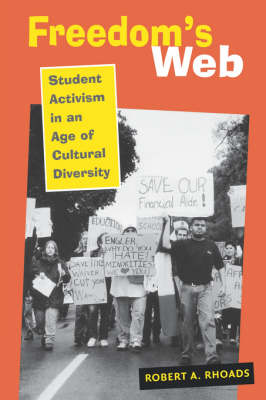 Freedom's Web: Student Activism in an Age of Cultural Diversity (Paperback)