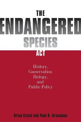 The Endangered Species Act: History, Conservation Biology, and Public Policy (Paperback)